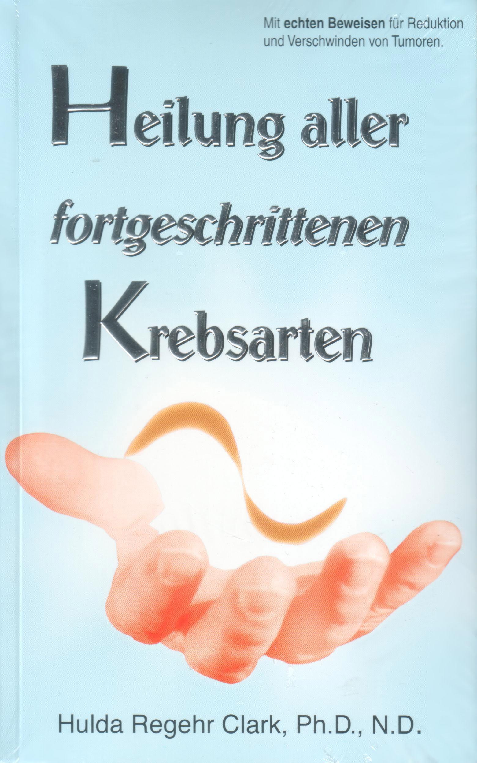 Heilung aller fortgeschrittenen Krebsarten von Hulda Clark auf deutsch