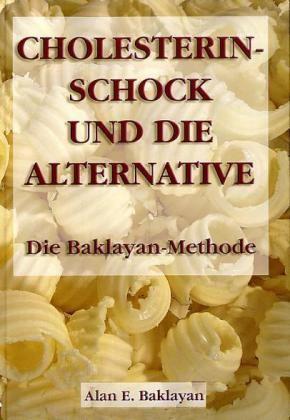 Cholesterin - Schock und die Alternative  von Alan Baklayan auf deutsch
